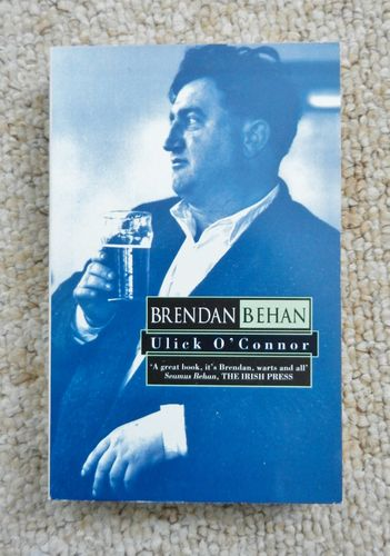 Brendan Behan by Ulick O'Connor.