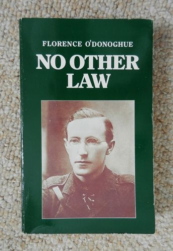 No Other Law: Life of Liam Lynch by Florence O'Donoghue.