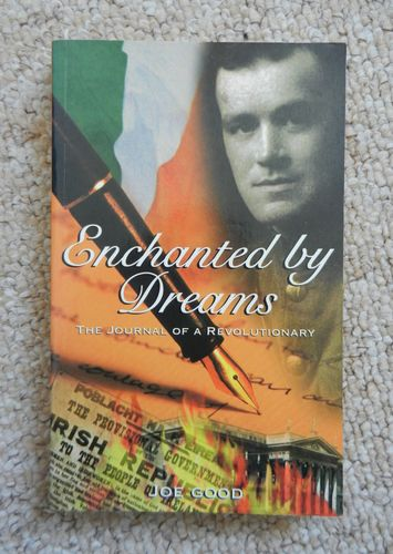 Enchanted by Dreams: The Journal of a Revolutionary by Joe Good