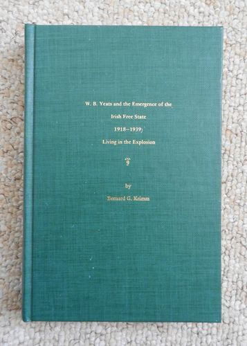 W.B. Yeats & the Emergence of the Irish Free State 1918-1939 by Bernard G. Krimm.