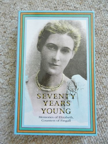 Seventy Years Young: Memories of Elizabeth, Countess of Fingall told to Pamela Hinkson