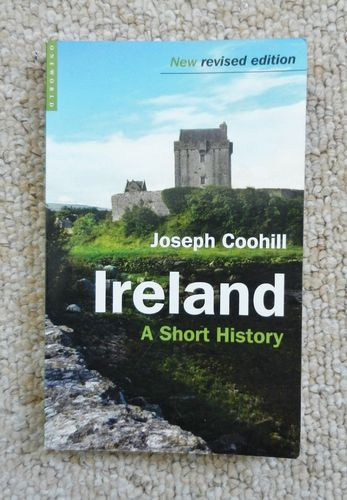 Ireland: A Short History, New Revised edition by Joseph Coohill.
