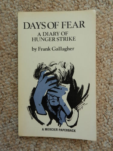 Days of Fear: A Diary of Hunger Strike by Frank Gallagher