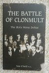 The Battle of Clonmult: The IRA's Worst Defeat by Tom O'Neill