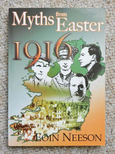 Myths from Easter 1916 by Eoin Neeson.