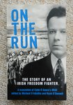 On the Run: Story of an Irish Freedom Fighter by Colm O Gaora. A translation of Colm O Gaora's Mise.