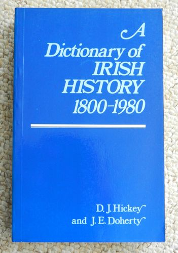 A Dictionary of Irish History 1800-1980 by D.J Hickey and J.E. Doherty.