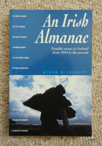 An Irish Almanac: Notable Events in Ireland from 1014 to the present by Aidan H. Crealey.