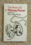 The Home Life of Padraig Pearse edited by Mary Brigid Pearse.