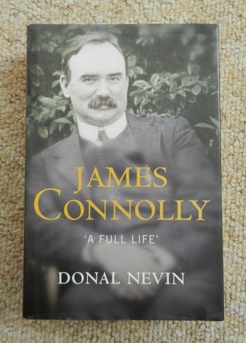 James Connolly: A Full Life by Donal Nevin.