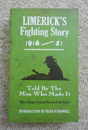 Limerick's Fighting Story: Told by the Men who Made it. Introduction by Ruán O'Donnell.